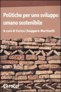 Politiche per uno sviluppo umano sostenibile Copertina flessibile – 17 nov 2011 E. Chiappero Martinetti Carocci 8843060449 ECONOMIA