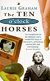 Ten O'Clock Horses, Laurie Graham, 0552996564