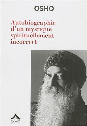 Autobiographie d'un mystique spirituellement incorrect