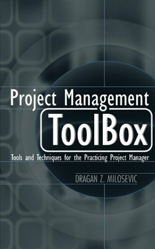Project Management ToolBox: Tools and Techniques for the Practicing Project Manager