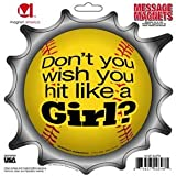 Softball: Don't You Wish You Hit Like A Girl Magnet [Kitchen]