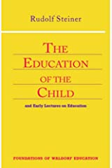The Education of the Child: And Early Lectures on Education (Foundations of Waldorf Education) Paperback