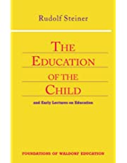 Education of the Child: And Early Lectures on Education