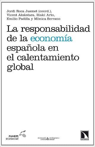 La responsabilidad de la economía española en el calentamiento global Economía Crítica y Ecologismo Social: Amazon.es: VV.AA: Libros