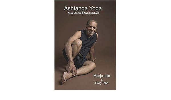 Ashtanga Yoga  Yoga Chikitsa   Nadi Shodhana - Kindle edition by Manju  Jois d64dd9b60c93