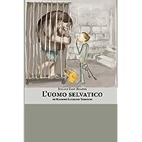 Italian Easy Reader: L'Uomo Selvatico