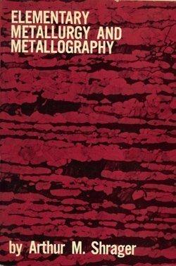 Elementary Metallurgy and Metallography