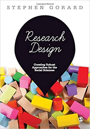 Amazon Com Research Design Creating Robust Approaches For The Social Sciences 9781446249024 Gorard Stephen Books