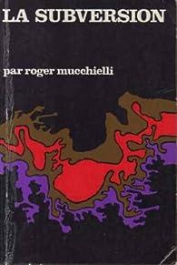 La Subversion par Roger Mucchielli