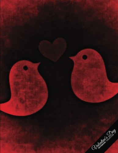 Valentine's Day Notebook Collection: Red Love Birds, Journal/Diary, Wide Ruled, 100 Pages, 8.5 x 11 Happy Bird Day Collection