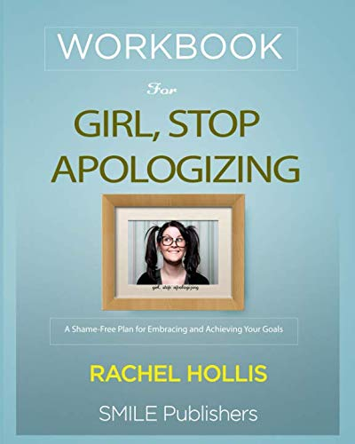 Book cover from Workbook For Girl, Stop Apologizing: A Shame-Free Plan for Embracing and Achieving Your Goals by SMILE Publishers
