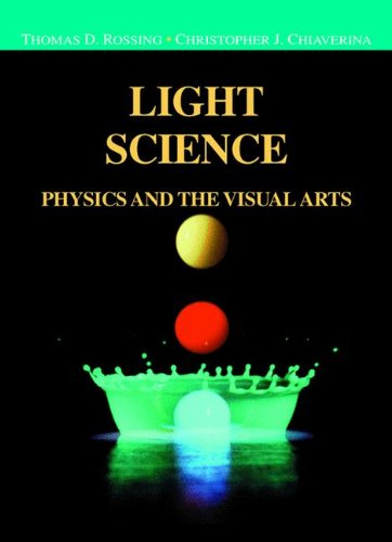 Light Science: Physics and the Visual Arts (Undergraduate Texts in Contemporary Physics)