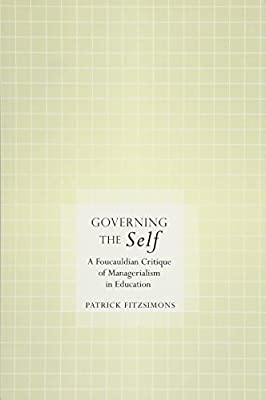 Governing the Self: A Foucauldian Critique of Managerialism ...