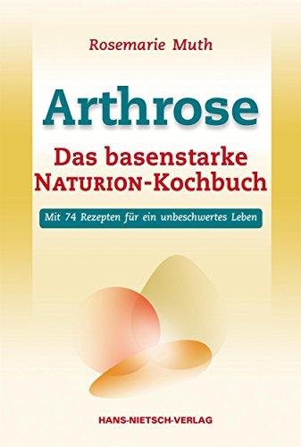 Arthrose: Das basenstarke NATURION-Kochbuch (German Edition)