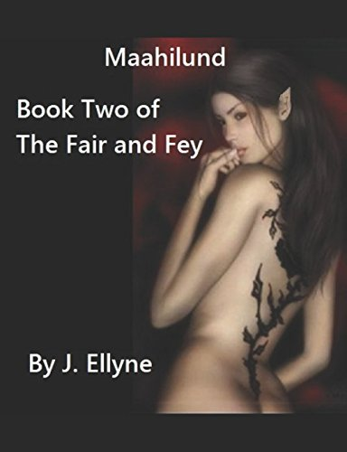 Maahilund, Book II of The Fair and Fey (Volume 2)