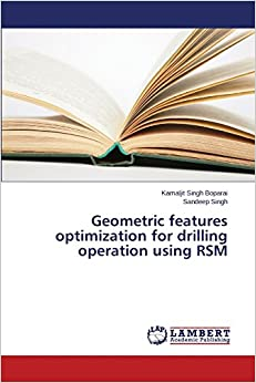 Geometric features optimization for drilling operation using RSM
