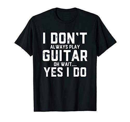 Electric or Acoustic Guitar Player Gift Clothing Music Major T-Shirt