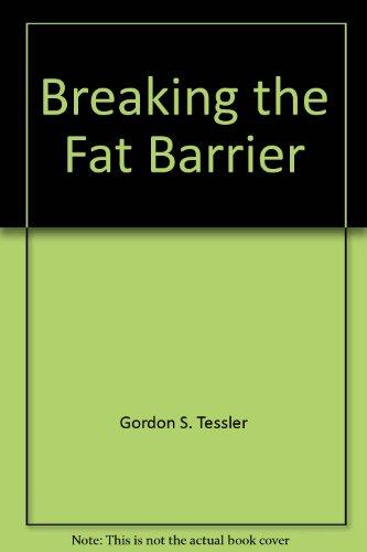 Breaking the fat barrier