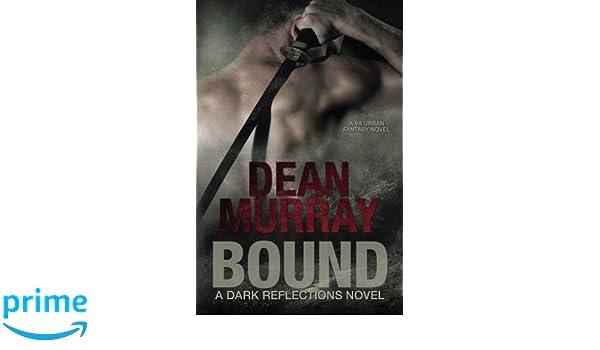 Bound (Dark Reflections Volume 1): Amazon.es: Dean Murray: Libros en idiomas extranjeros