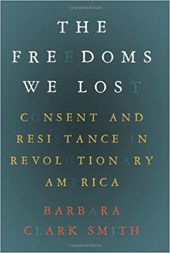 The Freedoms We Lost: Consent And Resistance In Revolutionary ...
