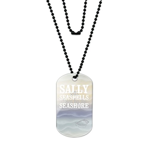 Sally Sells Seashells Down by the Seashore Acrylic Dog Tag with Black Ball Chain -