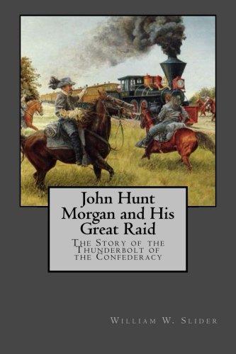 John Hunt Morgan and His Great Raid