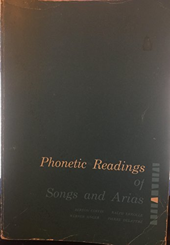 Phonetic readings of songs and arias : authentic pronunciation of 413 Italian, German, and French lyrics from