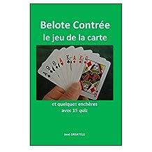 Belote Contrée - Le jeu de la carte: Avec 15 quiz (French Edition)