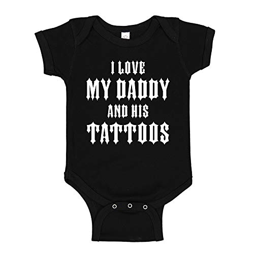 I Love My Daddy and His Tattoos Baby Bodysuit Infant One Piece 6 mo Black