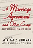 A Marriage Agreement and Other Essays, Alix Kates Shulman, 1453255141