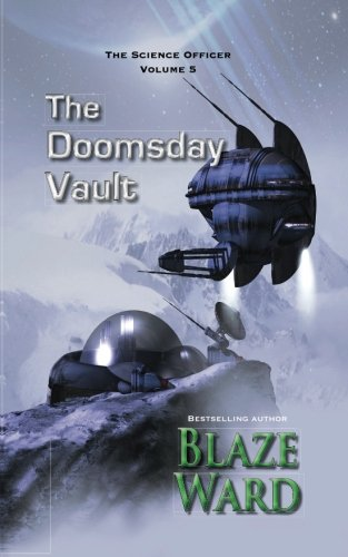 The Doomsday Vault (The Science Officer) (Volume 5)
