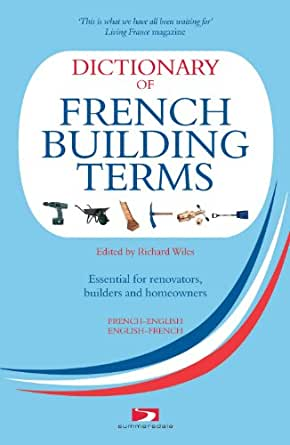 Dictionary of french building terms essential for for Building terms glossary