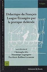 Didactique du Français Langue Étrangère par la Pratique Theatrale