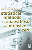 img - for Statistical Methods for Anaesthesia and Intensive Care, 1e book / textbook / text book
