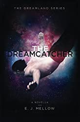The Dreamcatcher: A Dreamland Series Novella (The Dreamland Series)