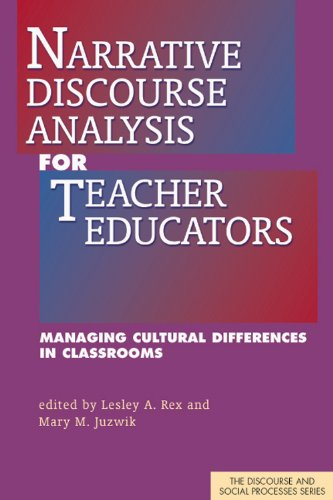 Narrative Discourse Analysis for Teacher Educators: Managing Cultural Differences in Classrooms (Discourse and Social Pr