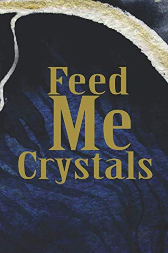 Feed Me Crystals: Blank Lined Notebook Journal Diary Composition Notepad 120 Pages 6x9 Paperback ( Crystals ) Black