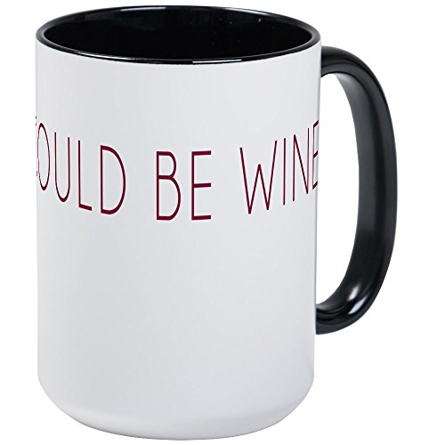 CafePress This Could Be Wine Mugs Coffee Mug, Large 15 oz. White Coffee Cup