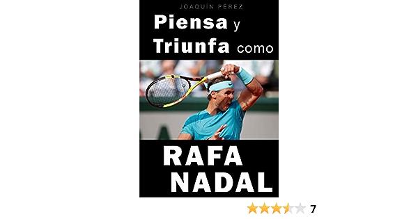 PIENSA Y TRIUNFA COMO RAFA NADAL eBook: Pérez, Joaquín: Amazon.es: Tienda Kindle