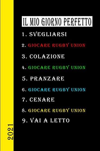 Il Mio Giorno Perfetto 2021 Giocare Rugby Union: Il mio calendario