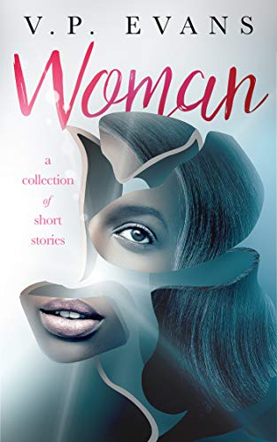 Woman: A Collection of Short Stories by [Evans, V.P.]