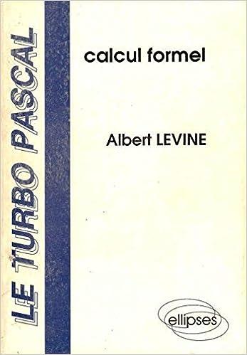 Le turbo pascal calcul formel: Amazon.es: Levine: Libros en idiomas extranjeros