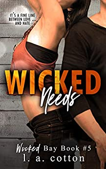 Wicked Needs (Wicked Bay Book 5) by [Cotton, L A]