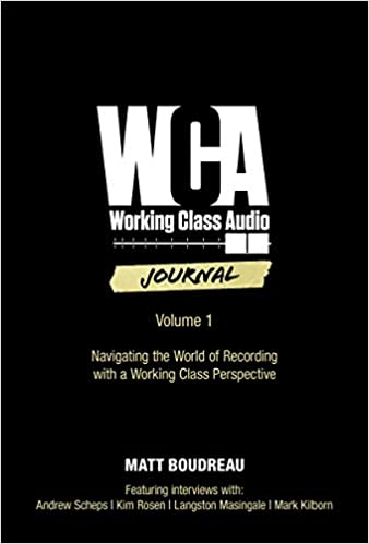 Working Class Audio (Music Pro Guides): Matt Boudreau