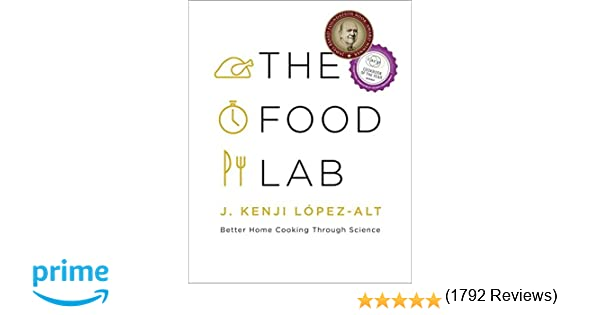 The food lab better home cooking through science j kenji lpez the food lab better home cooking through science j kenji lpez alt 9780393081084 amazon books fandeluxe Gallery