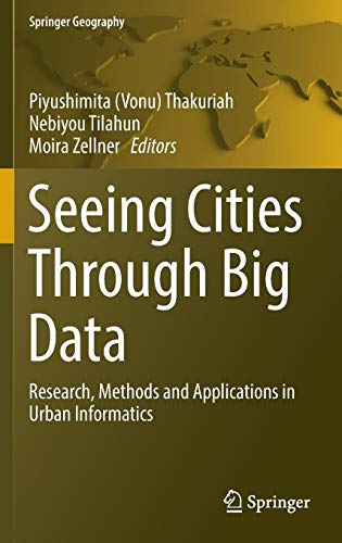 Seeing Cities Through Big Data: Research, Methods and Applications in Urban Informatics (Springer Geography)