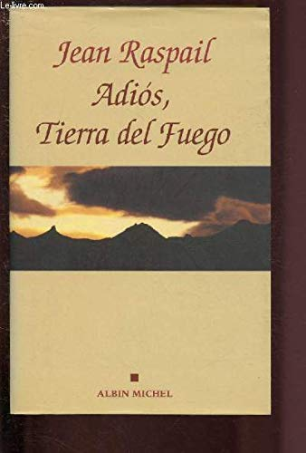 Book cover from Adios, Tierra del Fuego (Romans, Nouvelles, Recits (Domaine Francais)) (English and French Edition) by Jean Raspail