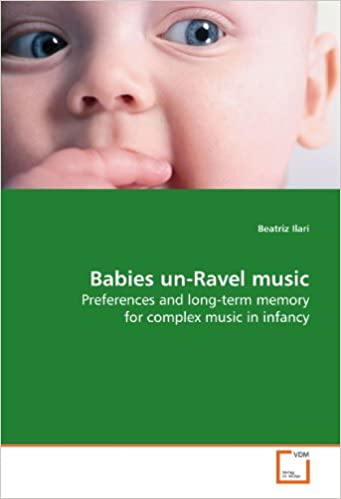 Book Babies un-Ravel music: Preferences and long-term memory for complex music in infancy
