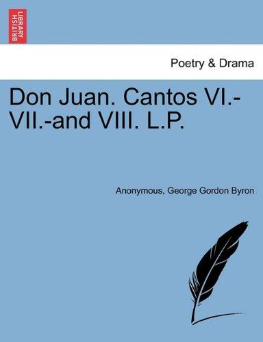 Read Online Don Juan. Cantos VI.-VII.-And VIII. L.P. ebook