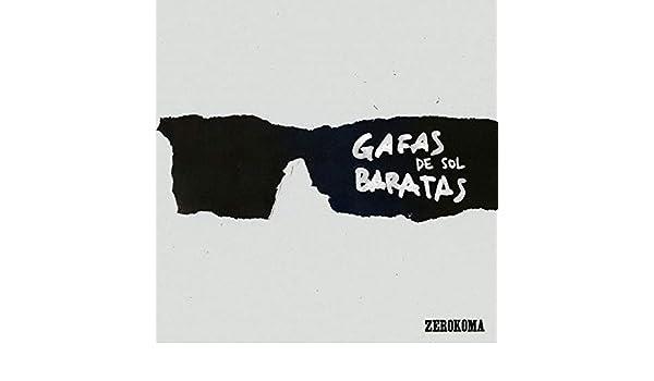 Gafas de Sol Baratas by Zerokoma on Amazon Music - Amazon.com